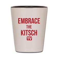 Embrace The Kitsch Version 1 Shot Glass