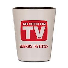 Embrace The Kitsch Version 2 Shot Glass