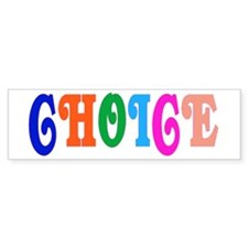 CHOICE... Bumper Bumper Sticker
