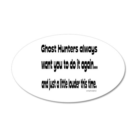 Ghost Hunters Do It Louder 35x21 Oval Wall Decal