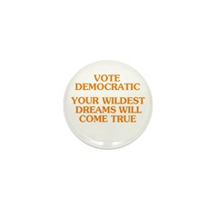 Vote Democratic -- Your Wilde Mini Button (10 pack