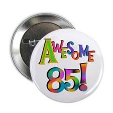 "Awesome 85 Birthday 2.25"" Button (10 pack)"