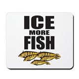 ICE MORE FISH ICE FISHING Mousepad