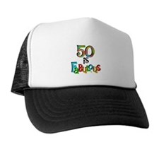 50 is Fabulous Trucker Hat