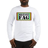 Militant Fag Long Sleeve T-Shirt