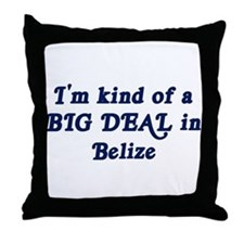 Big Deal in Belize Throw Pillow