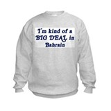 Big Deal in Bahrain Sweatshirt