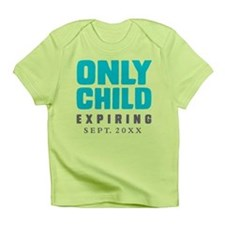 ONLY CHILD Expiring [Your Date Here] Infant Tee