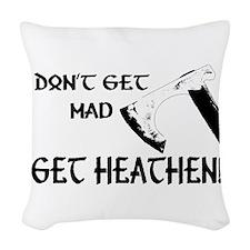Don't Get Mad, Get Heathen! Woven Throw Pillow