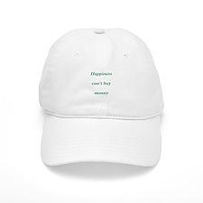 Happiness can't buy money Baseball Cap