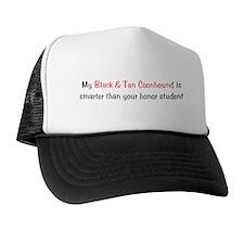 My Black & Tan Coonhound is smarter... Trucker Hat