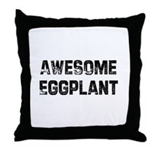 Awesome Eggplant Throw Pillow