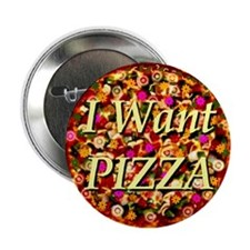 "I Want Pizza 2.25"" Button (10 pack)"