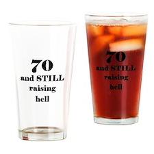 70 still raising hell 3 Drinking Glass