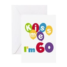 Kiss Me I'm 60 Greeting Card