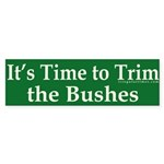 It's Time to Trim the Bushes (sticker)