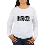 Instructor (Front) Women's Long Sleeve T-Shirt
