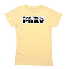 Real Men Pray Girl's Tee