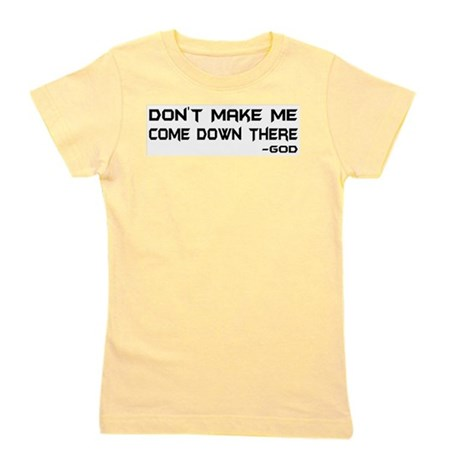Dont Make Me Girl's Tee