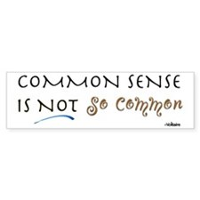 Common Sense Bumper Bumper Sticker