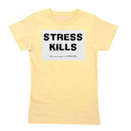 Stress Kills Girl's Tee