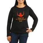 Nothing beats your head betwe Women's Long Sleeve