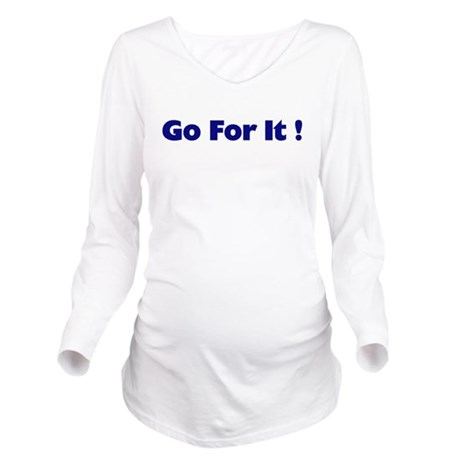 goforit1.png Long Sleeve Maternity T-Shirt