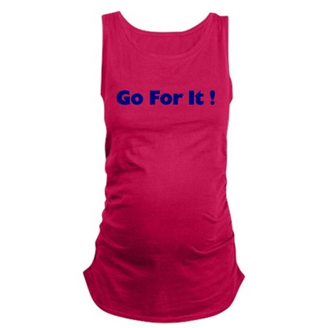 goforit1.png Maternity Tank Top