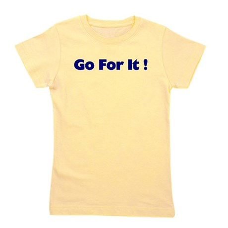 goforit1.png Girl's Tee