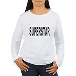 Superstar (Front) Women's Long Sleeve T-Shirt
