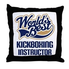 Kickboxing Instructor (Worlds Best) Throw Pillow