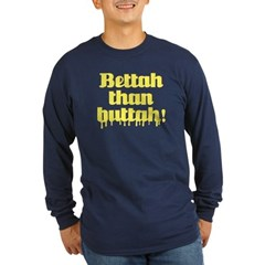 Bettah Than Buttah Long Sleeve Dark T-Shirt