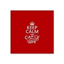 "Keep Calm and Call A Realtor Square Sticker 3"" x 3"