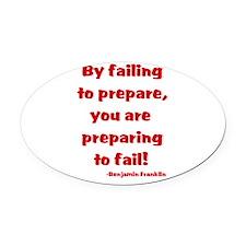 Failing to prepare Oval Car Magnet