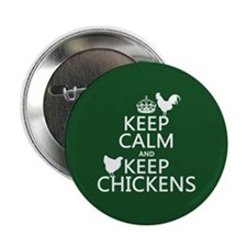 "Keep Calm and Keep Chickens 2.25"" Button"