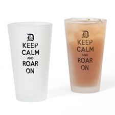 Detroit D Keep Calm and Roar On Drinking Glass