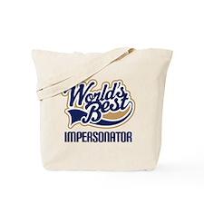 Impersonator (Worlds Best) Tote Bag