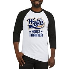 Horse Trainer (Worlds Best) Baseball Jersey