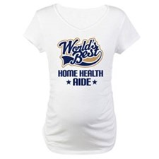 Home Health AIDE (Worlds Best) Shirt