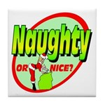 Naughty Or Nice Tile Coaster
