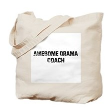 Awesome Drama Coach Tote Bag