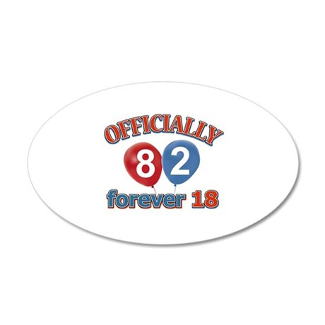 Officially 82 forever 18 20x12 Oval Wall Decal