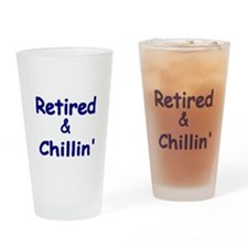 Retired and Chillin Drinking Glass
