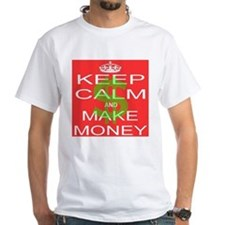 KEEP CALM and MAKE MONEY Shirt