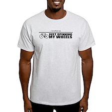 Spinning My Wheels T-Shirt