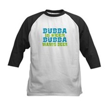Bubba Is Here For Beer Tee