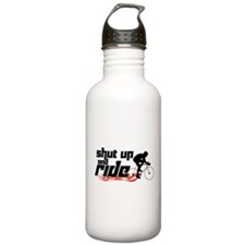 Shut Up and Ride Water Bottle