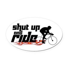Shut Up and Ride Oval Car Magnet