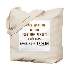Nothing's broken Tote Bag