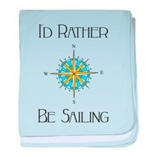 Id Rather Be Sailing baby blanket